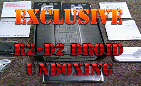 r2d2-unboxing-android-droid-exclusive