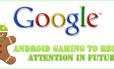 google-gaming-android-3.0-gingerbread