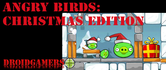 Christmas Edition Of Angry Birds Coming Soon Droid Gamers
