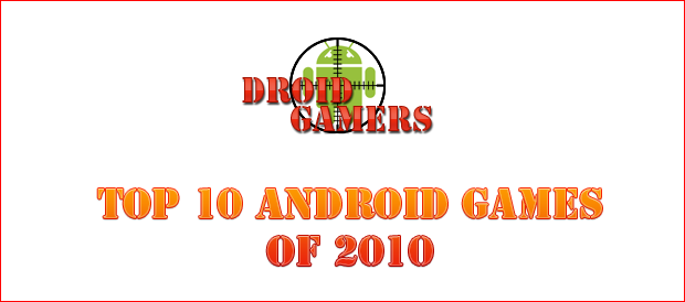 The Top 10 Android games of 2010    plus a few honorable mentions