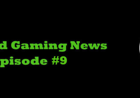 android-gaming-news-eps-9
