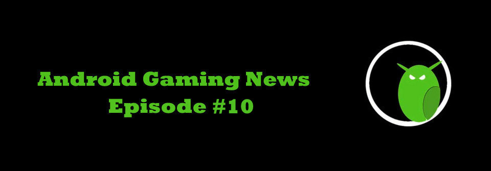 android-gaming-news-eps-10