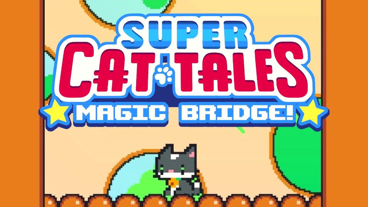 Super cat tales magic bridge