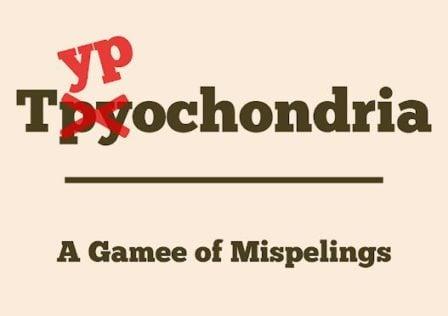 typochondria